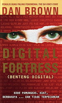 Digital Fortress – Benteng Digital, Dan Brown