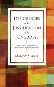 Deficiencies in the Justification of the Ungodly, Manny Alaniz