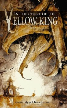 In the Court of the Yellow King, Glynn Owen Barrass