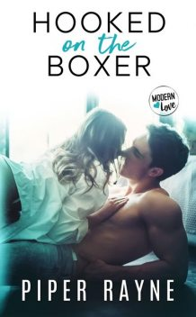 The Boxer (Modern Love Book 2), Piper Rayne