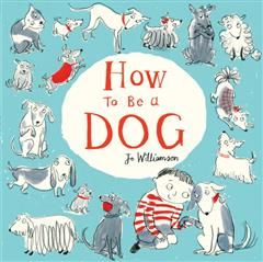 How to Be a Dog, Jo Williamson