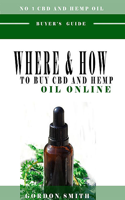 Where And How To Buy CBD And Hemp Oil Online, Gordon Smith