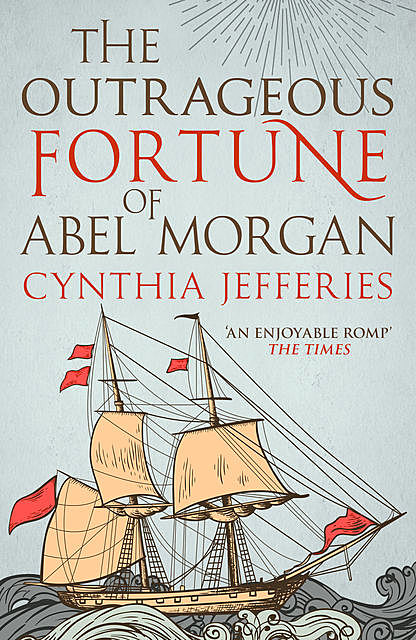 The Outrageous Fortune of Abel Morgan, Cynthia Jefferies