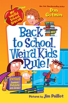 My Weird School Special: Back to School, Weird Kids Rule, Dan Gutman