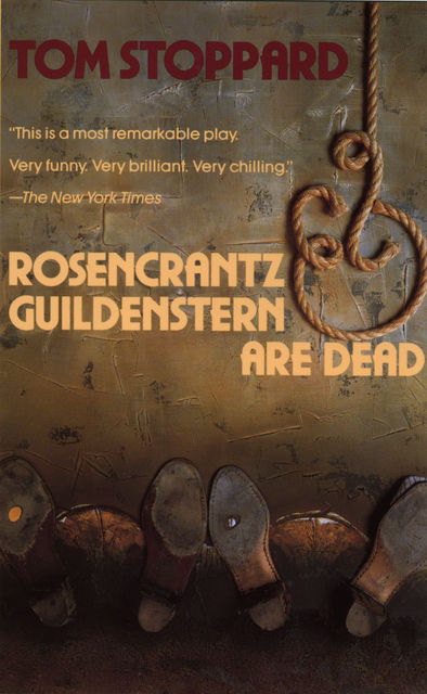 Rosencrantz and Guildenstern Are Dead, Tom Stoppard
