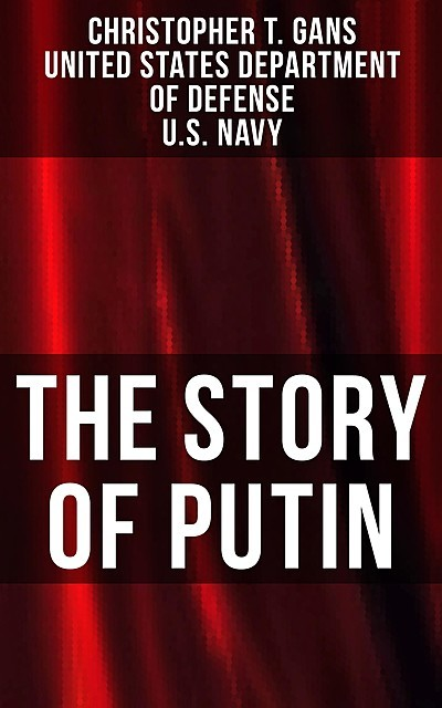 The Story of Putin, U.S. Navy, United States Department of Defense, Christopher T. Gans