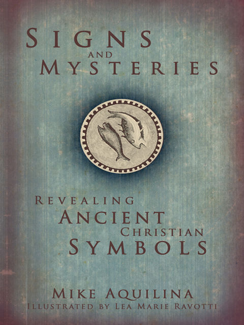 Signs and Mysteries, Mike Aquilina