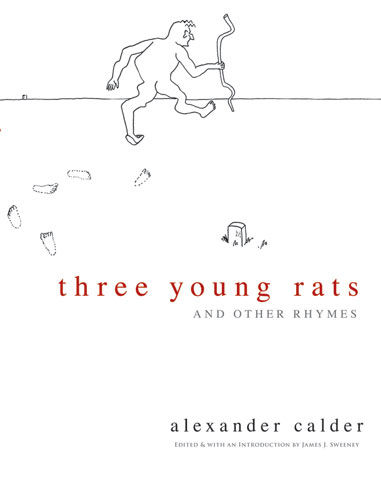 Three Young Rats and Other Rhymes, Alexander Calder