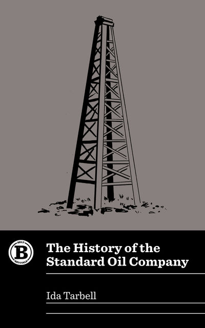 The History of the Standard Oil Company, Ida Tarbell