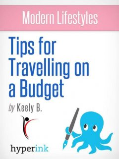 Modern Lifestyles: Tips for Travelling on a Budget, Keely Bautista