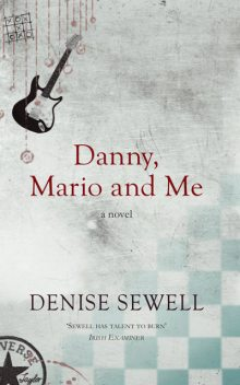 Danny, Mario and Me, Denise Sewell
