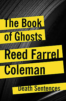 The Book of Ghosts, Reed Farrel Coleman