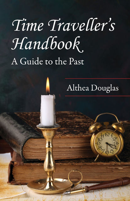 Time Traveller's Handbook, Althea Douglas