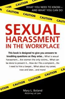Sexual Harassment in the Workplace, Mary L Boland