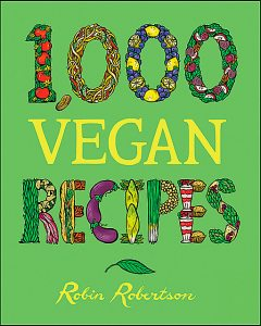 1,000 Vegan Recipes, Robin Robertson