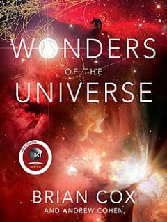 Wonders of the Universe, Brian Cox, Andrew Cohen