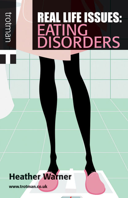 Real Life Issues: Eating Disorders, Heather Warner