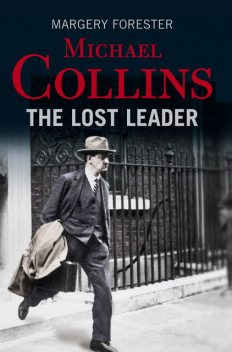 Michael Collins: The Lost Leader, Margery Forester