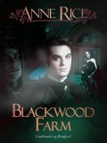 Blackwood Farm, Anne Rice