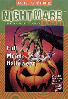 The Nightmare Room #10: Full Moon Halloween, R.L.Stine