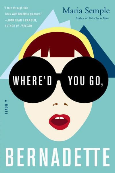 Where'd You Go, Bernadette?, Maria Semple