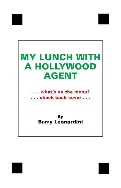 My Lunch With A Hollywood Agent, Barry Leonardini