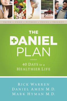 The Daniel Plan: 40 Days to a Healthier Life, Daniel, Rick, Amen, Hyman, Mark, Warren