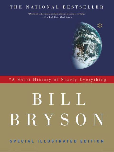 A Short History of Nearly Everything: Special Illustrated Edition, Bill Bryson