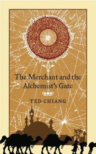 The Merchant and the Alchemist's Gate, Ted Chiang
