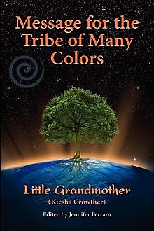 Message for the Tribe of Many Colors, Kiesha Crowther