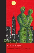 Reality by Other Means, James Morrow