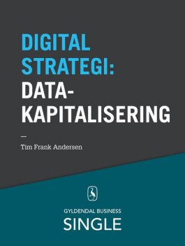 10 digitale strategier – Datakapitalisering, Tim Frank Andersen