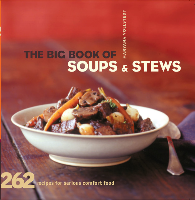 The Big Book of Soups and Stews, Maryana Vollstedt