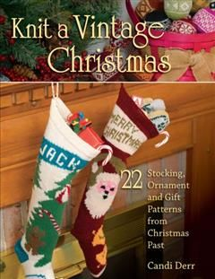 Knit a Vintage Christmas, Candi Derr