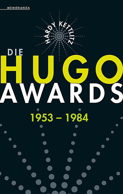 Die Hugo Awards 1953 – 1984, Hardy Kettlitz