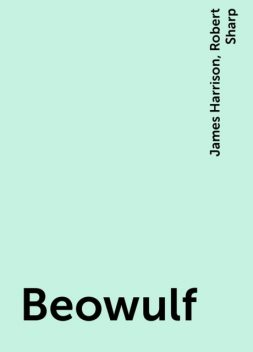 Beowulf, James Harrison, Robert Sharp