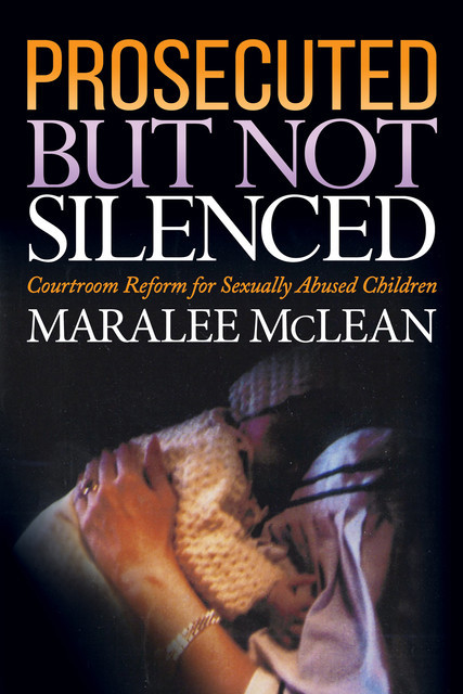 Prosecuted But Not Silenced, Maralee McLean