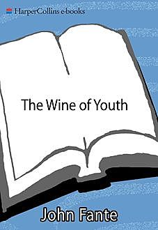 The Wine of Youth, John Fante