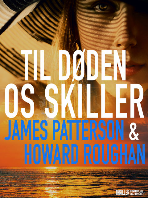 Til døden os skiller, James Patterson, Howard Roughan