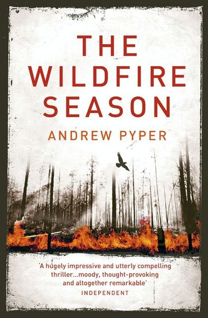 The Wildfire Season, Andrew Pyper