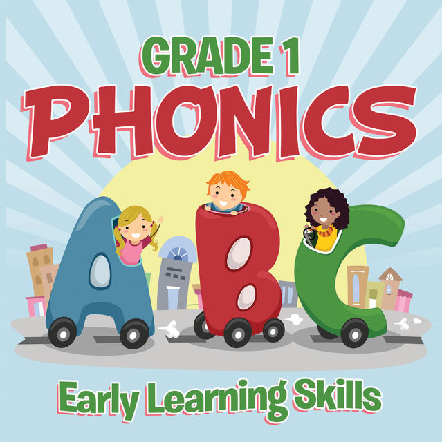 Grade 1 Phonics: Early Learning Skills, Baby Professor