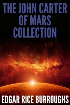 The John Carter of Mars Collection (7 Novels + Bonus Audiobook Links), Edgar Rice Burroughs