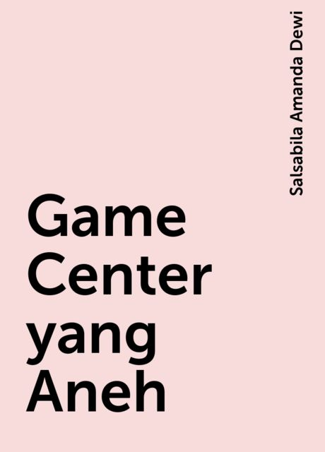 Game Center yang Aneh, Salsabila Amanda Dewi