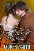Her Wicked Proposal: The League of Rogues, Book 3, Lauren Smith