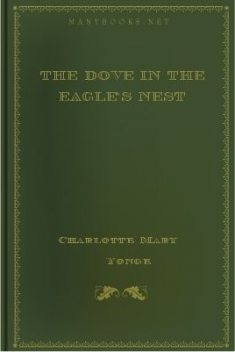 The Dove in the Eagle's Nest, Charlotte Mary Yonge