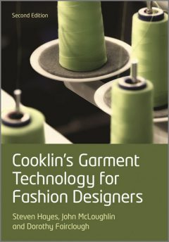 Cooklin's Garment Technology for Fashion Designers, Dorothy Fairclough, Gerry Cooklin, John McLoughlin, Steven George Hayes