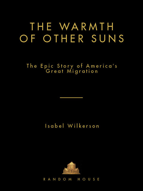 The Warmth of Other Suns, Isabel Wilkerson