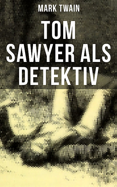 Tom Sawyer als Detektiv, Mark Twain