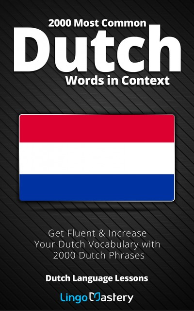 2000 Most Common Dutch Words in Context, Lingo Mastery