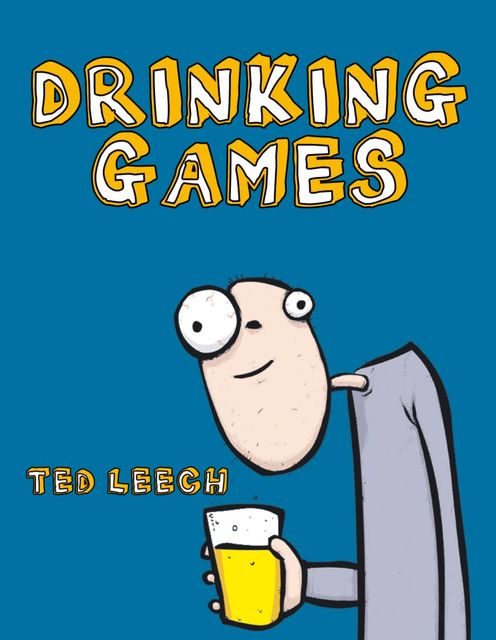 Drinking Games, Ted Leech